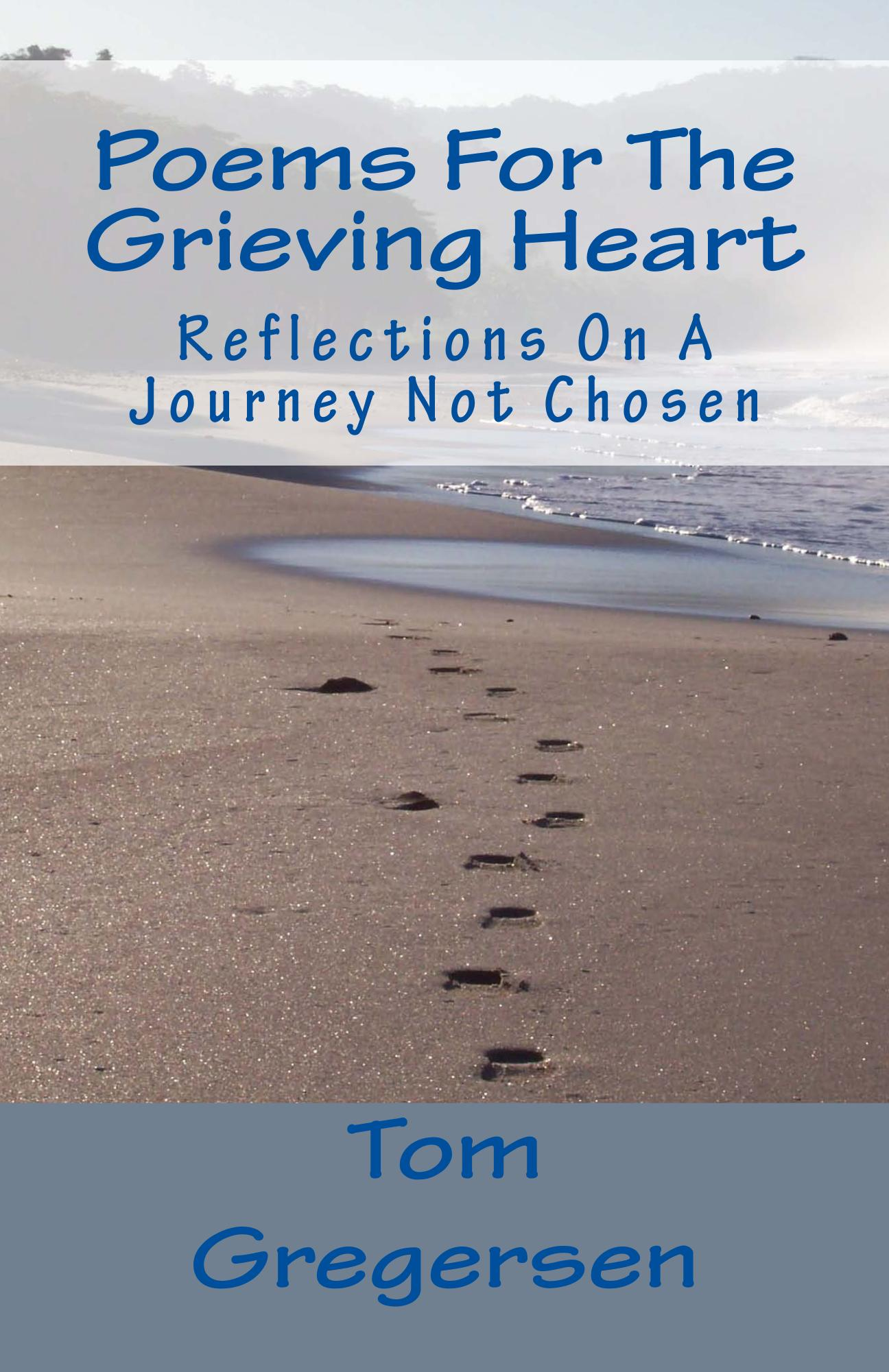 new book poems for the grieving heart by tom gregersen